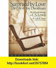 Surprised by Love Her Life and Marriage to C.S. Lewis (9781596440883) Lyle W. Dorsett, Kate Reading , ISBN-10: 1596440880  , ISBN-13: 978-1596440883 ,  , tutorials , pdf , ebook , torrent , downloads , rapidshare , filesonic , hotfile , megaupload , fileserve