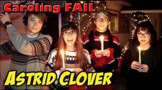 Astrid Clover - Caroling FAIL