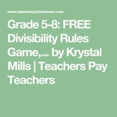 Grade 5-8: FREE Divisibility Rules Game,... by Krystal Mills | Teachers Pay Teachers