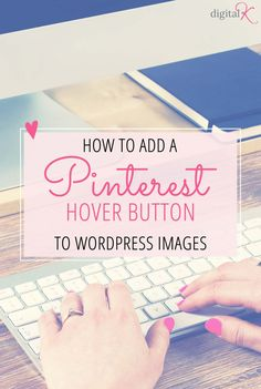 Want an easy and stylish way to add a Pinterest Hover button to your Wordpress images? Find out the plugin (and settings changes) I recommend to my clients.