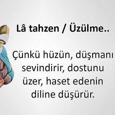 Lâ Tahzen / Üzülme...