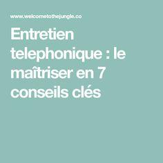 Entretien telephonique : le maîtriser en 7 conseils clés