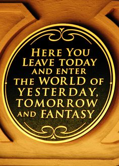 Any true Disney fan knows where this sign is, and remembers the first time they read it.