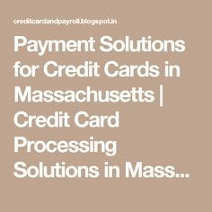 Payment Solutions for Credit Cards in Massachusetts | Credit Card Processing Solutions in Massachusetts