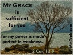 We need God's grace at work in our lives no matter whether we're dealing with strengths, weaknesses, or sin.