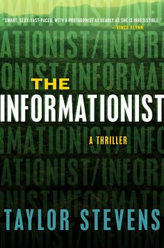The Informationist: a novel     By: Taylor Stevens