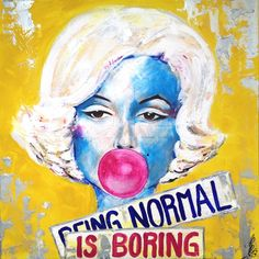 """""""being normal is boring"""", Acryl auf Leinwand, Normal Is Boring, Miami Fashion, Skulls, Pop Art, Posters, Paintings, Wall Art, Abstract, Tattoos"""