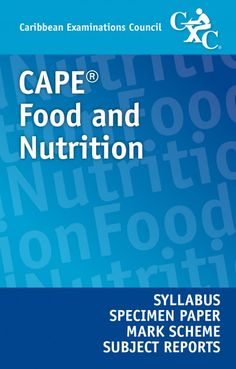 CAPE® Food and Nutrition Syllabus, Specimen Papers, Mark Schemes and Subject Reports eBook