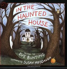 In the Haunted House by Eve Bunting, Susan Meddaugh (Illustrator). Halloween books for kids. Spooky Halloween Pictures, Halloween Books For Kids, Halloween Math, Holidays Halloween, Halloween Activities, Halloween Ideas, Halloween Stories, Halloween Crafts, Eve Bunting