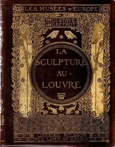 ≈ Beautiful Antique Books ≈ La Sculpture au Louvre · Gustave Geffroy