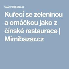 Kuřecí se zeleninou a omáčkou jako z čínské restaurace | Mimibazar.cz