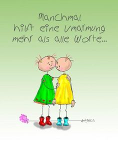 sometimes a hug helps us more than many words - Antjeca Virtuelle Mappe One Word Quotes, Love Quotes, Cool Words, Wise Words, German Words, Happy Paintings, Picture Postcards, Positive Vibes, Inspire Me