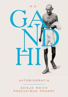 Autobiografia. Dzieje moich poszukiwań prawdy Gandhi Mahatma