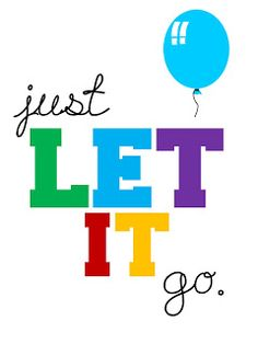 Sweet Blessings: Just Let it Go!