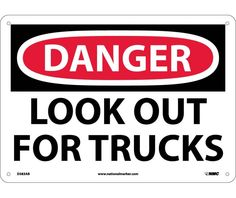 Danger, LOOK OUT FOR TRUCKS, 10X14, .040 Aluminum