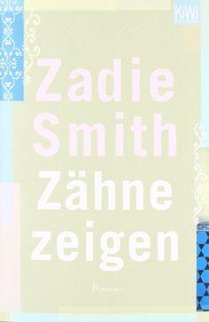Zähne zeigen: Roman von Zadie Smith, http://www.amazon.de/dp/3462042440/ref=cm_sw_r_pi_dp_X6Q8sb17G0H0V