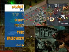 Clubit Gamings Top 5 Scary Indie Video Games for #Halloween