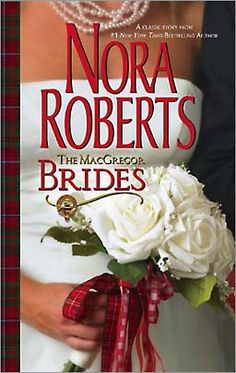 a little Irish romance  THE MACGREGOR BRIDES by Nora Roberts  READ BUT WANT THE BOOK