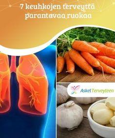7 keuhkojen terveyttä parantavaa ruokaa   On tärkeää omaksua tapoja, jotka auttavat suojaamaan keuhkoja samalla optimoiden niiden toimintaa. Lunges, Opi, Carrots, Wellness, Vegetables, Health, Tack, Carrot, Health Care