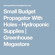 Small Budget Propagator With Holes - Hydroponic Supplies | Greenhouse Megastore