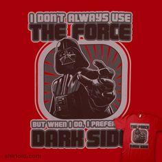 I don't always use the force, but when I do I prefer the Dark Side