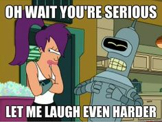 4e3af602f5d8d459c68d19e52e38cfbe futurama quotes futurama bender bender from futurama he has a cool name words to live by,U%C3%B1as Memes