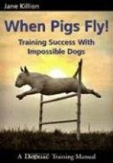 When Pigs Fly! Training Success with Impossible Dogs by Jane Killian GREAT dog training book -- not just for bull terriers! I highly recommend it! Dog Training Books, Dog Training Tips, Agility Training, Dog Agility, German Dog Commands, Competition Book, Books To Read, My Books, German Dogs