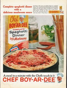 "1961 CHEF BOY-AR-DEE vintage magazine advertisement ""Complete spaghetti dinner"" ~ Complete spaghetti dinner with a delicious mushroom sauce - Chef Boy-Ar-Dee gives you all the fixings for a spaghetti dinner. Slow-simmered sauce blends ripe tomatoes, ..."