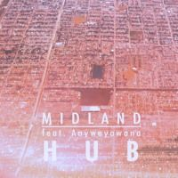 Midland feat. Anywayawana  - Hub [Free Download] by Midland on SoundCloud