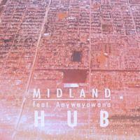 Midland feat. Anywayawana  - Hub [Free Download] by Midland on SoundCloud