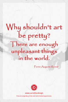 Renoir - Why shouldn't art be pretty? Inspiration from the artist Pierre-Auguste Renoir .Inspiration from the artist Pierre-Auguste Renoir . Art Qoutes, Me Quotes, Artist Quotes, Creativity Quotes, Pierre Auguste Renoir, Encouragement, Inspirational Quotes, Fine Art, Writing