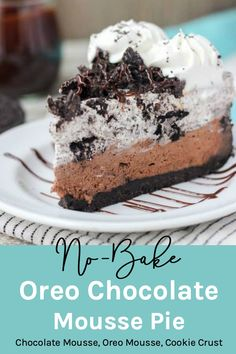 Hershey pie meets Oreo pie with this No-Bake Oreo Chocolate Mousse Pie. The thick Oreo crust is filled with a quick chocolate mousse, followed by a layer of easy Oreo mousse and topped off with more chocolate and whipped cream. #oreodessert #oreopie #chocolatemousse #nobakedessert