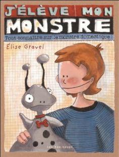 J'élève mon monstre ~  Élise Gravel, Éditions Les 400 coups