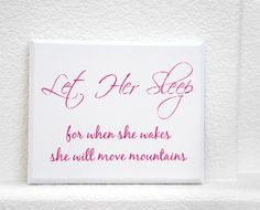 let her sleep for when she wakes | Let Her Sleep for when she wakes she will move ... | Home Interior De ...