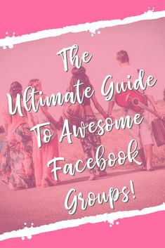 The ultimate guide to creating awesome Facebook groups for your business. http://lisajane.biz/the-ultimate-guide-to-awesome-facebook-groups/