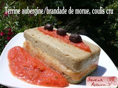 Terrine d'aubergine et brandade de morue, coulis cru tomate/basilic - SAVEUR PASSION
