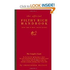 The Official Filthy Rich Handbook by Christopher Tennant -- hilarious!