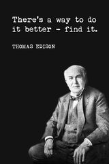 There's A Way To Do It Better (Thomas Edison Quote), motivational poster