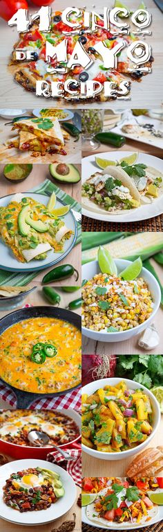 41 Cinco de Mayo Recipes, from Breakfasts, Appetizers, Mains, Quesadillas/Sandwiches, Tacos, Salsas to Sides.