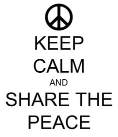 Very true!!!!!!:) Always remember to keep calm and share the peace with people around the world!!!!!!:)