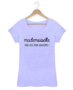 T-shirt mademoiselle mais plus pour longtemps evjf