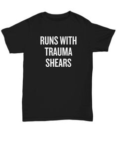 c821e1222 Paramedic Unisex Shirt - Funny EMT Gift Idea - Ambulance - Emergency  Medical Technician - EMS Rescue - Runs With Trauma Shears