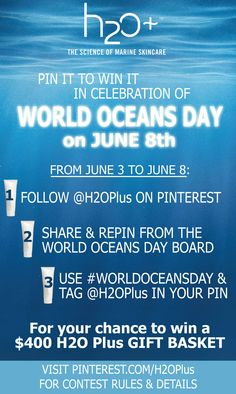 To celebrate World Oceans Day on June 8th, H2O Plus is hosting a Pin It to Win It contest! Simply repin one of the images on our World Oceans Day board and tag @H2O Plus Skincare and #WorldOceansDay for your chance to win 1 of 5 ocean-inspired gift baskets worth over $400. Contest begins from June 3rd, 2013 at 10 AM and ends June 8th, 2013 at midnight. Must be 18 or older to enter. One entry per person.  #WorldOceansDay #pintowin #contest