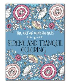 Look at this #zulilyfind! The Art of Mindfulness: Serene and Tranquil Coloring Book #zulilyfinds