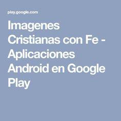 Imagenes Cristianas con Fe - Aplicaciones Android en Google Play