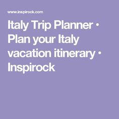 Italy Trip Planner • Plan your Italy vacation itinerary • Inspirock