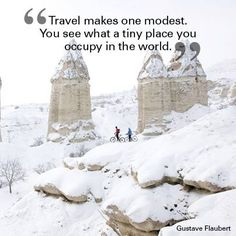 """""""Travel makes one modest. You see what a tiny place you occupy in the world."""" Gustave Flaubert  #Travel #Inspiring #quote"""