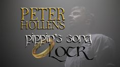Pippin's Song - Lord of the Rings - Peter Hollens (+playlist)