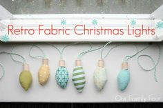 Fabric Christmas Lights Tutorial @Anita Martin Family Four - sharing a friend's cool project