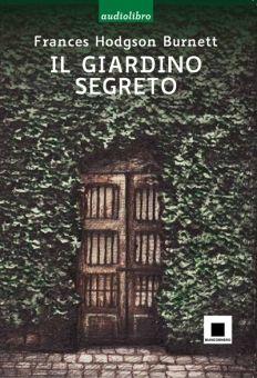 DA 9 ANNI Frances Hodgson Burnett Il giardino segreto - biancoenero edizioni